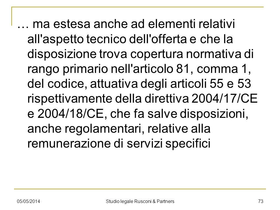 … ma estesa anche ad elementi relativi all'aspetto tecnico dell'offerta e che la disposizione trova copertura normativa di rango primario nell'articol