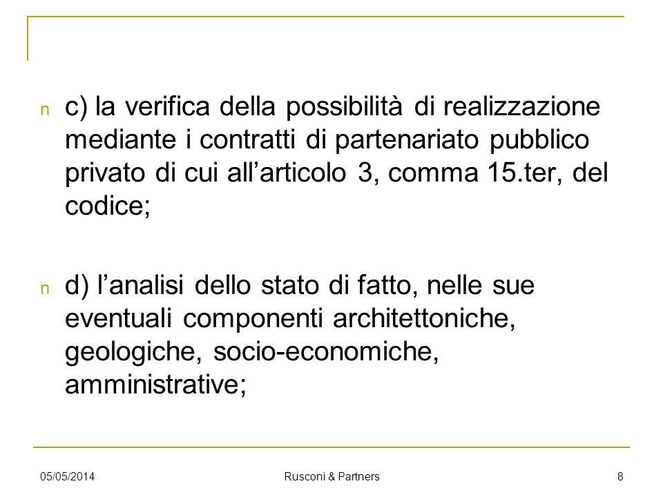 VERIFICA ATTRAVERSO STRUTTURE ESTERNE 05/05/2014 Rusconi & Partners 39 Progetti relativi a lavori di importo > 20 milioni Progetti relativi a lavori di importo < 20 milioni