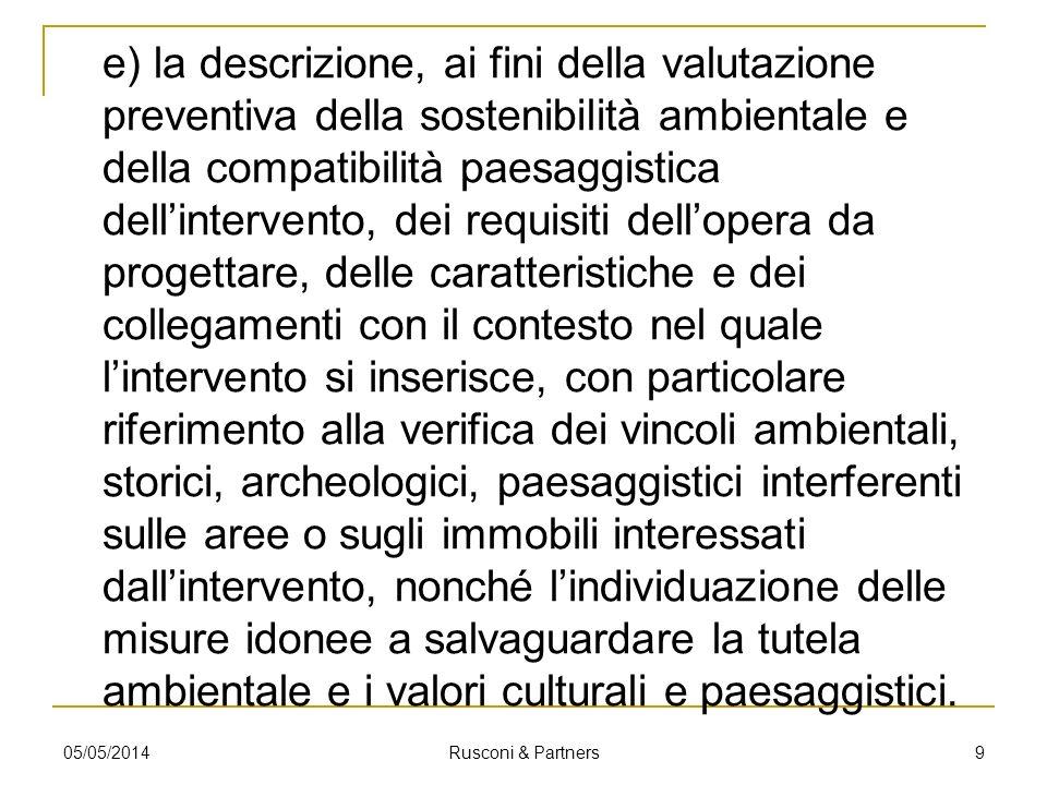 e) la descrizione, ai fini della valutazione preventiva della sostenibilità ambientale e della compatibilità paesaggistica dellintervento, dei requisi