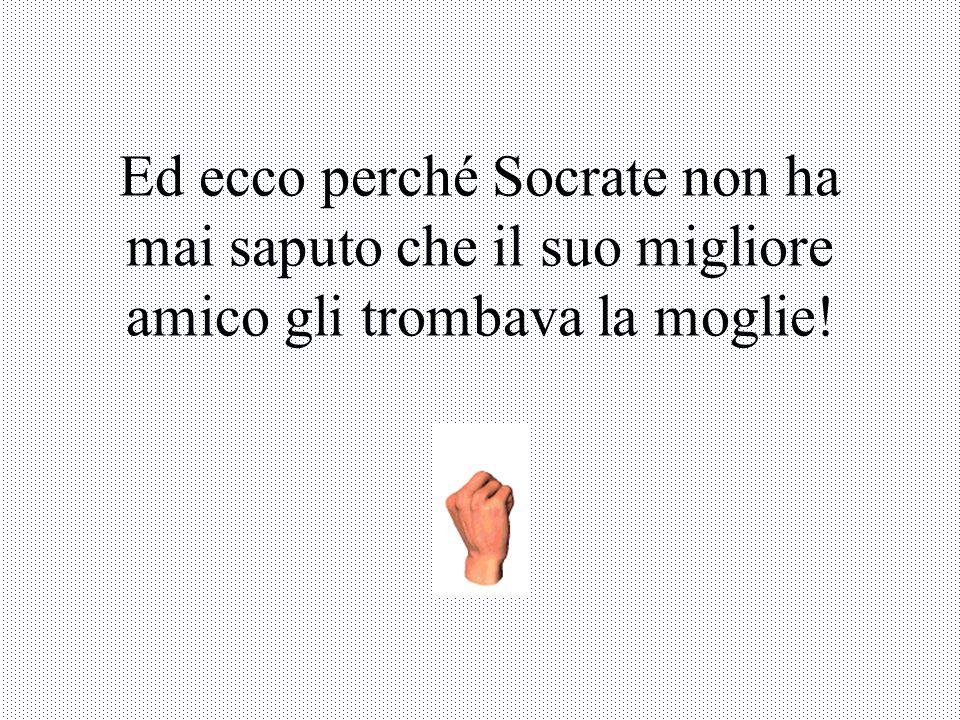 Ecco perché Socrate era un grande filosofo e godeva di grande stima.
