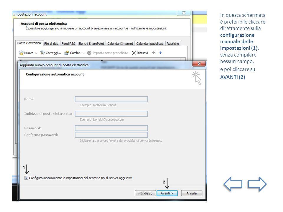 In questa schermata è preferibile cliccare direttamente sulla configurazione manuale delle impostazioni (1), senza compilare nessun campo, e poi cliccare su AVANTI (2)