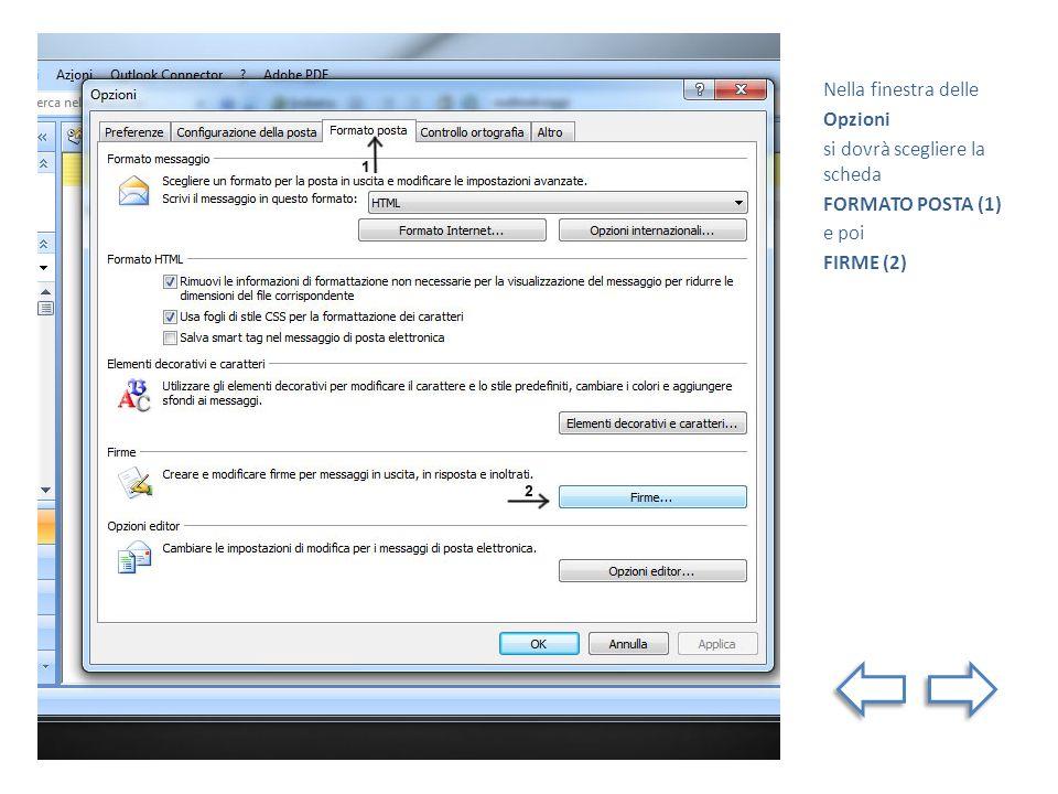 Nella finestra delle Opzioni si dovrà scegliere la scheda FORMATO POSTA (1) e poi FIRME (2)