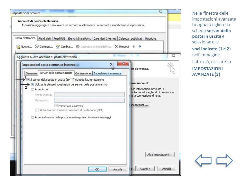 Nella finestra delle impostazioni avanzate bisogna scegliere la scheda server della posta in uscita e selezionare le voci indicate (1 e 2) nellimmagin