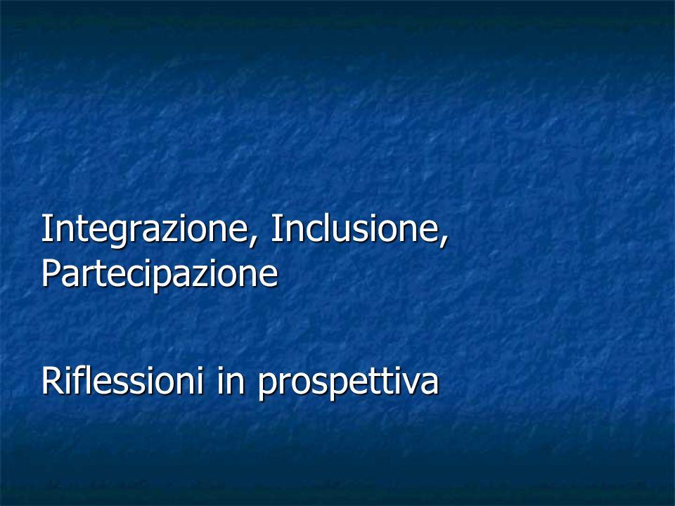 LIndex for Inclusion (2002) Linclusione vuole essere non un nuovo modo di dire, ma una realtà complessivamente disposta per la vita di tutte e di tutti, senza strutture speciali o progetti straordinari.
