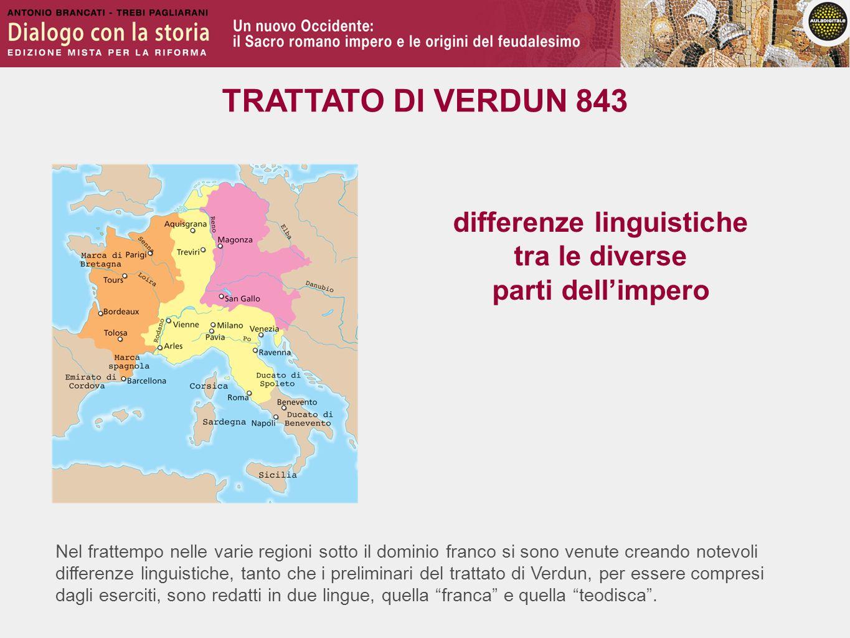 Nel frattempo nelle varie regioni sotto il dominio franco si sono venute creando notevoli differenze linguistiche, tanto che i preliminari del trattat