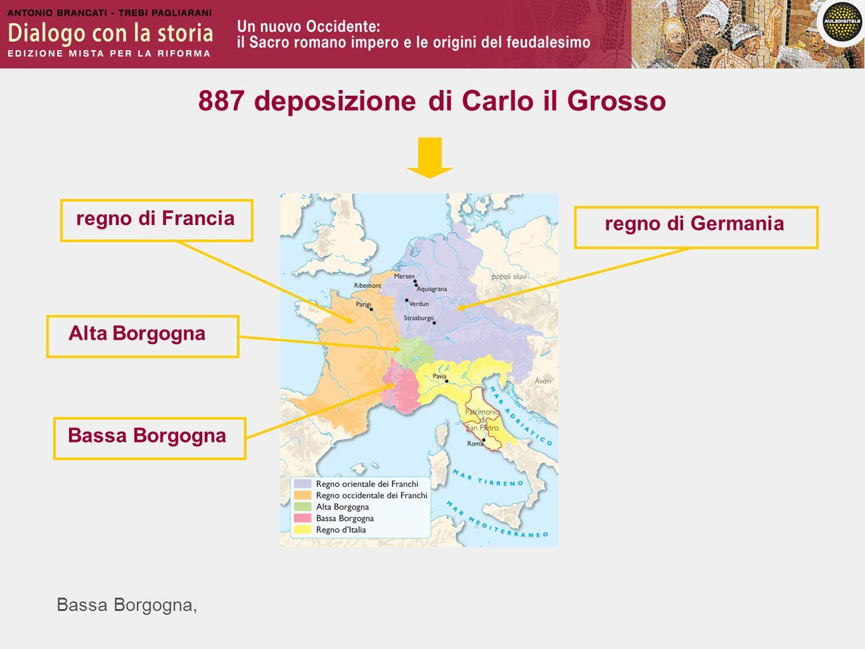 Bassa Borgogna, regno di Francia regno di Germania Alta Borgogna Bassa Borgogna 887 deposizione di Carlo il Grosso