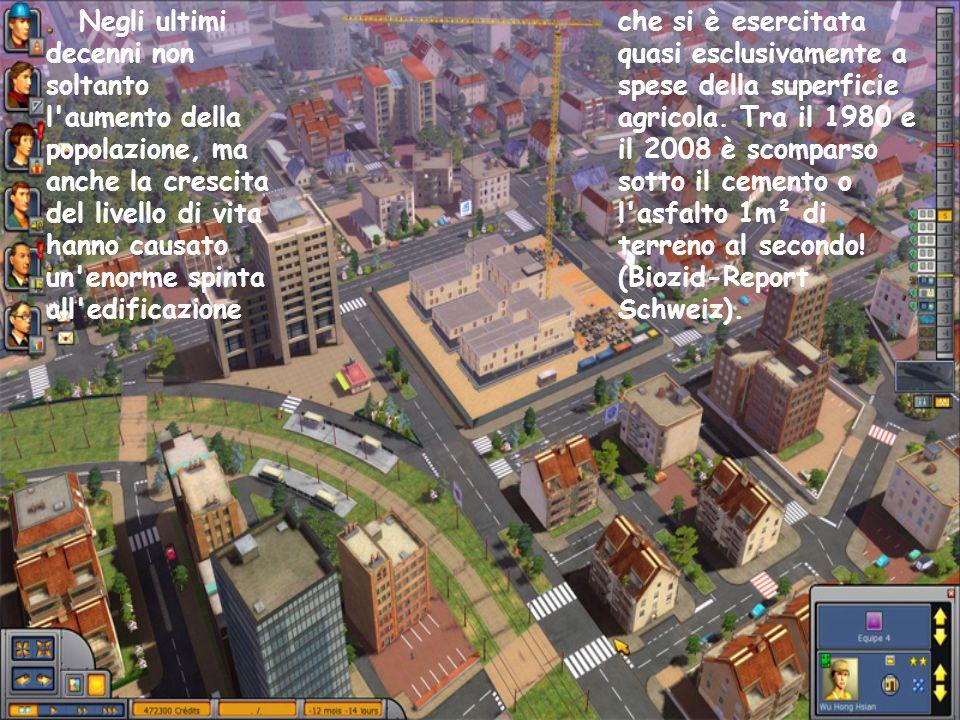 Negli ultimi decenni non soltanto l'aumento della popolazione, ma anche la crescita del livello di vita hanno causato un'enorme spinta all'edificazion