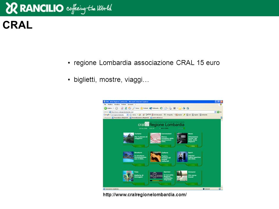 CRAL regione Lombardia associazione CRAL 15 euro biglietti, mostre, viaggi… http://www.cralregionelombardia.com/