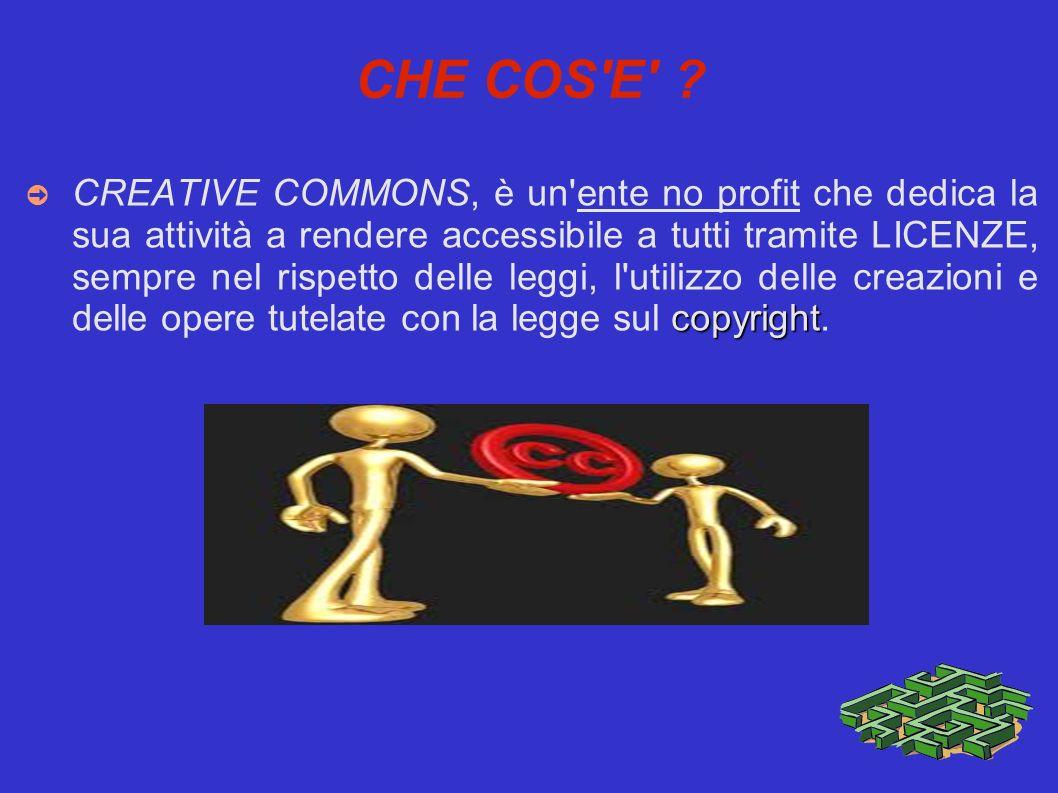 IMPORTANTE: CREATIVE COMMONS è OPEN SOURCE:Ovvero programmi gratuiti studiabili e modificabili da chiunque.