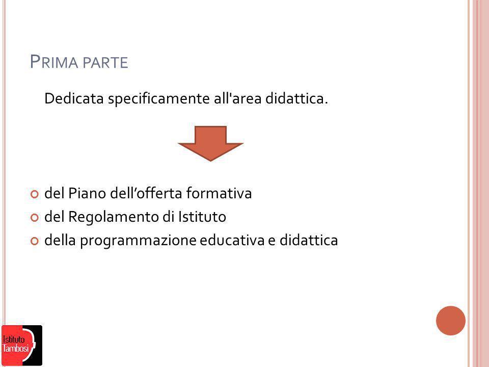 P RIMA PARTE Dedicata specificamente all area didattica.