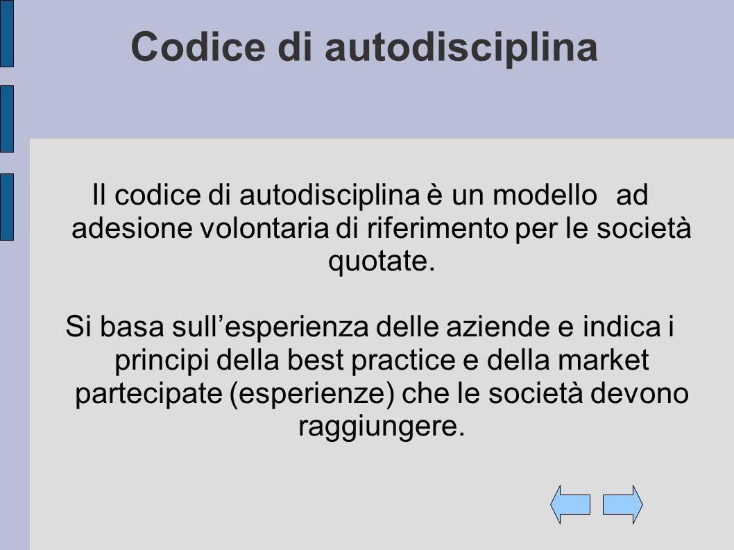 Codice di autodisciplina Il codice di autodisciplina è un modelload adesione volontaria di riferimento per le società quotate.