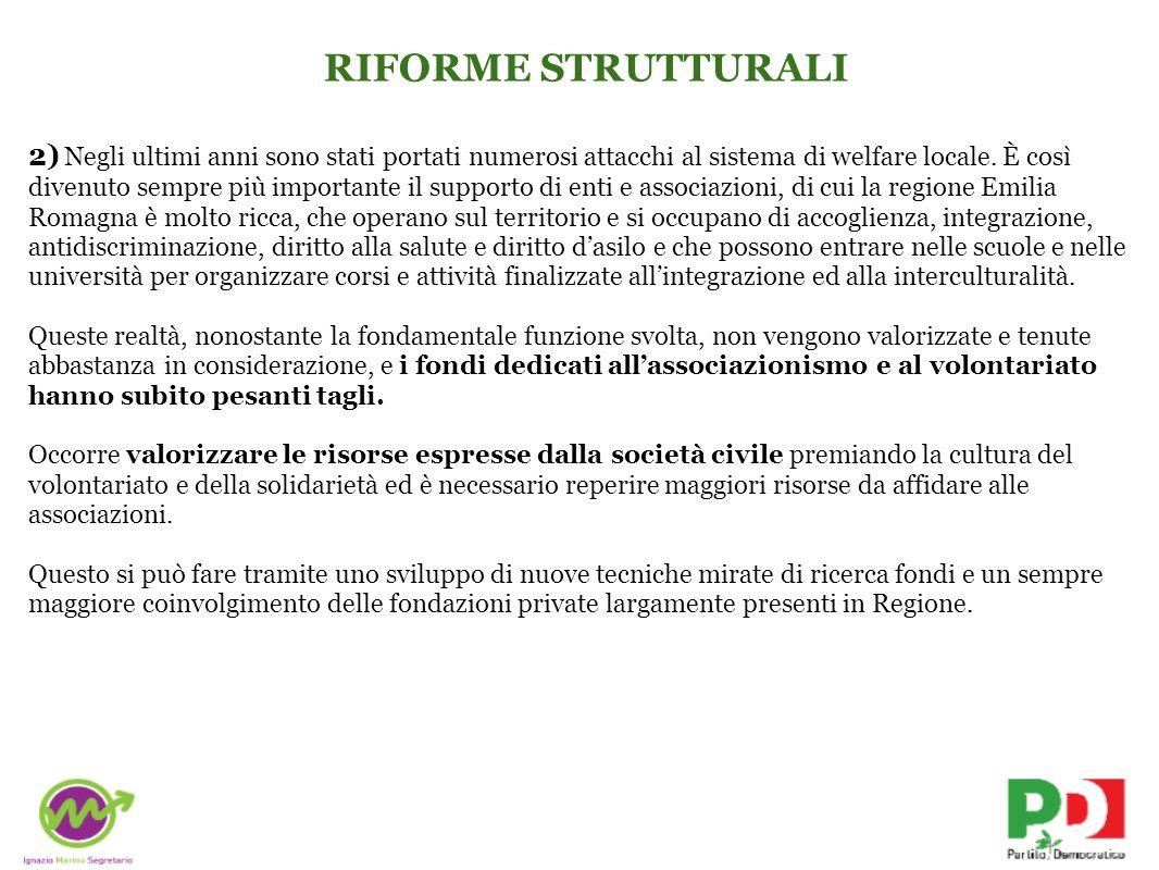 RIFORME STRUTTURALI 2) Negli ultimi anni sono stati portati numerosi attacchi al sistema di welfare locale.