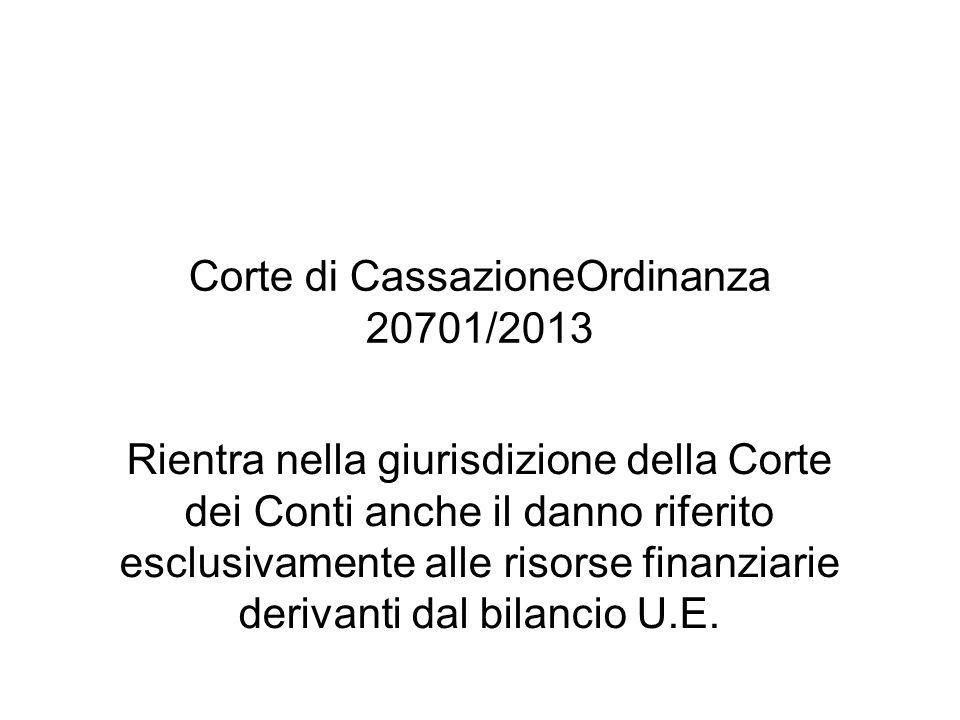 Corte di CassazioneOrdinanza 20701/2013 Rientra nella giurisdizione della Corte dei Conti anche il danno riferito esclusivamente alle risorse finanzia