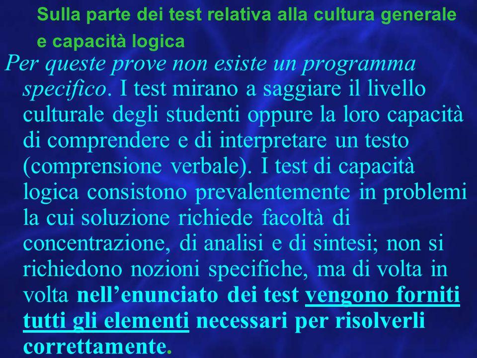 Per queste prove non esiste un programma specifico. I test mirano a saggiare il livello culturale degli studenti oppure la loro capacità di comprender