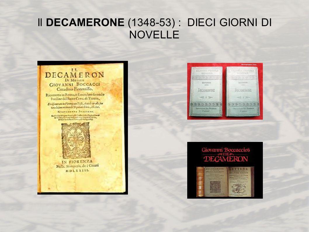Il DECAMERONE (1348-53) : DIECI GIORNI DI NOVELLE