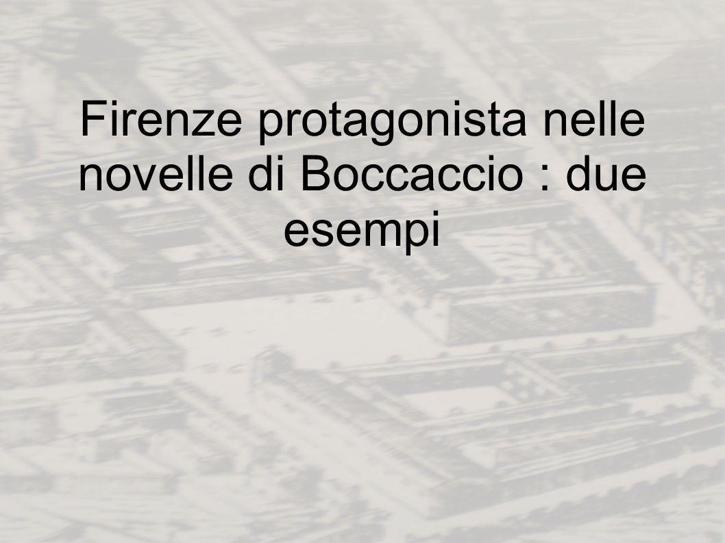 Firenze protagonista nelle novelle di Boccaccio : due esempi