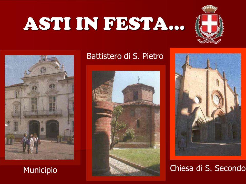 ASTI IN FESTA… Municipio Battistero di S. Pietro Chiesa di S. Secondo