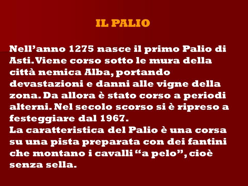 IL PALIO Nellanno 1275 nasce il primo Palio di Asti.