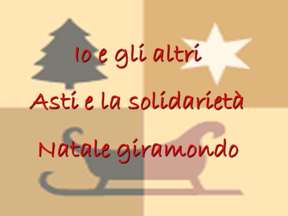 Io e gli altri Asti e la solidarietà Natale giramondo