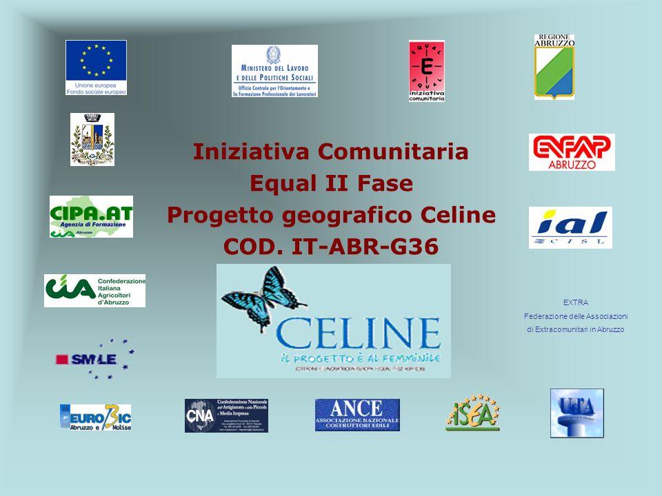 Iniziativa Comunitaria Equal II Fase Progetto geografico Celine COD.