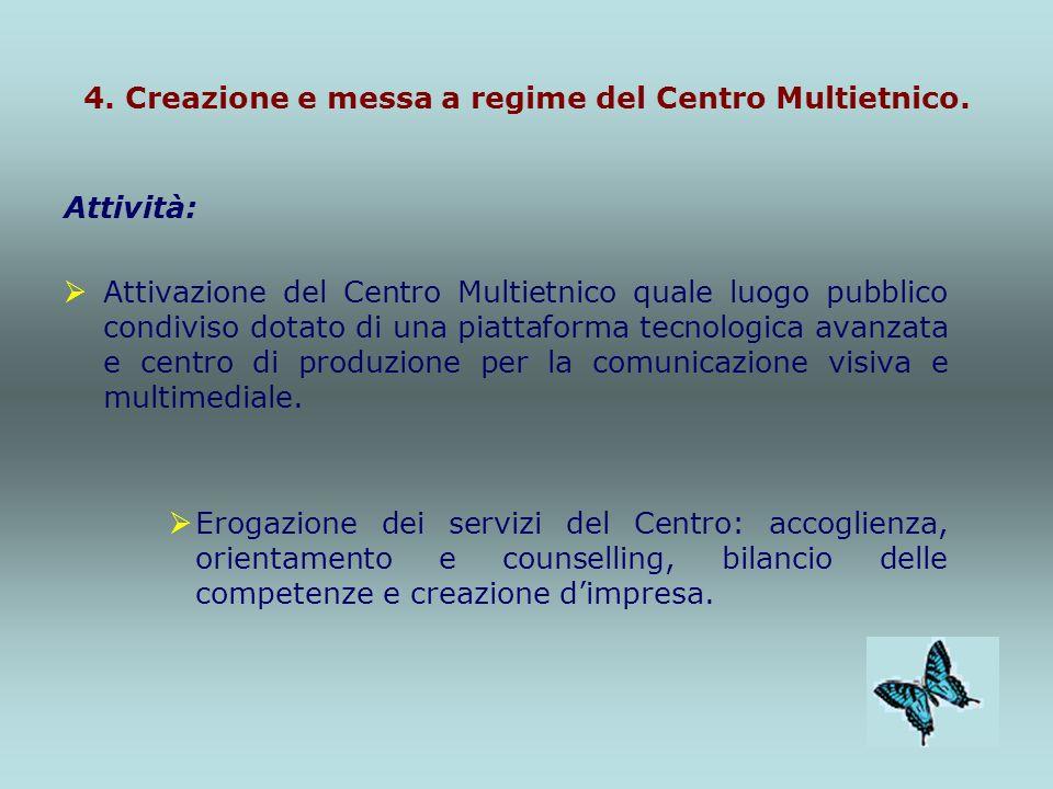4. Creazione e messa a regime del Centro Multietnico.
