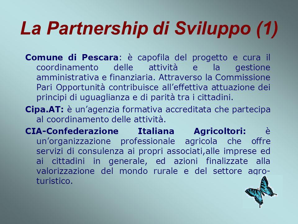 La Partnership di Sviluppo (1) Comune di Pescara: è capofila del progetto e cura il coordinamento delle attività e la gestione amministrativa e finanziaria.