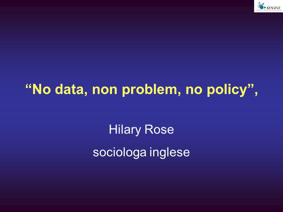 No data, non problem, no policy, Hilary Rose sociologa inglese