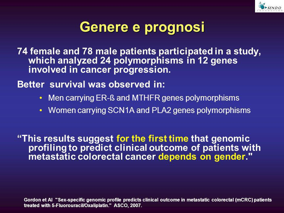 Genere e prognosi 74 female and 78 male patients participated in a study, which analyzed 24 polymorphisms in 12 genes involved in cancer progression.