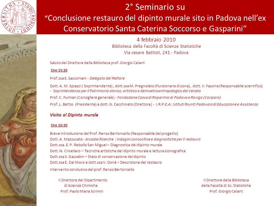 4 febbraio 2010 Biblioteca della Facoltà di Scienze Statistiche Via cesare Battisti, 241 - Padova Saluto del Direttore della Biblioteca prof. Giorgio
