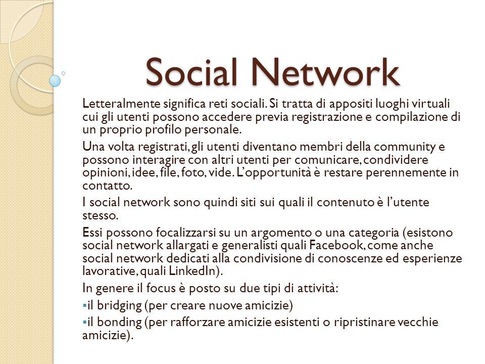 Social Network Letteralmente significa reti sociali.