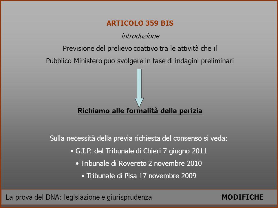 La prova del DNA: legislazione e giurisprudenza MODIFICHE ARTICOLO 359 BIS introduzione Previsione del prelievo coattivo tra le attività che il Pubbli