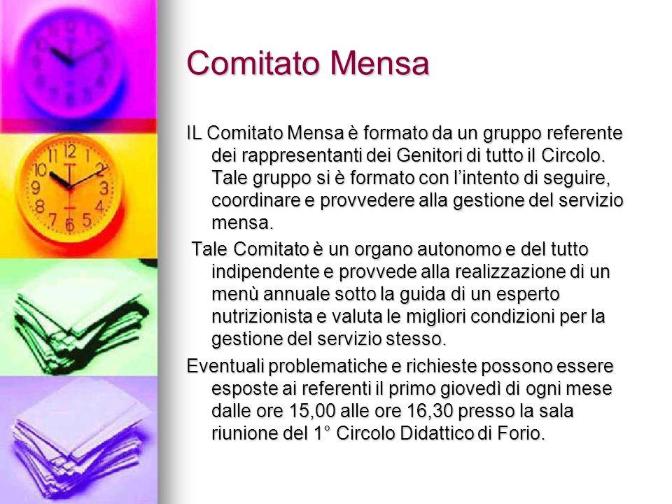 Comitato Mensa IL Comitato Mensa è formato da un gruppo referente dei rappresentanti dei Genitori di tutto il Circolo. Tale gruppo si è formato con li