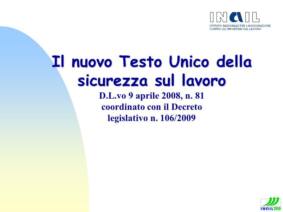 Il nuovo Testo Unico della sicurezza sul lavoro D.L.vo 9 aprile 2008, n. 81 coordinato con il Decreto legislativo n. 106/2009