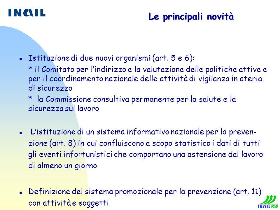 Le principali novità n Istituzione di due nuovi organismi (art. 5 e 6): * il Comitato per lindirizzo e la valutazione delle politiche attive e per il