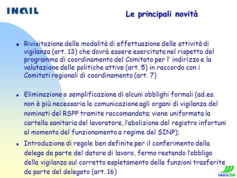 Le principali novità n Rivisitazione delle modalità di effettuazione delle attività di vigilanza (art. 13) che dovrà essere esercitata nel rispetto de