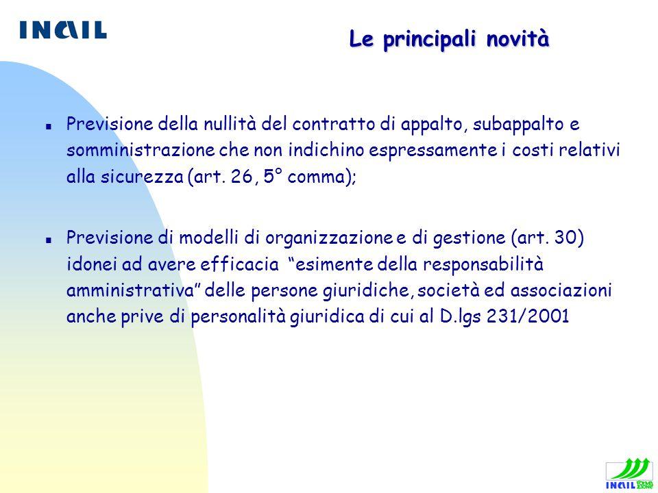 Le principali novità n Previsione della nullità del contratto di appalto, subappalto e somministrazione che non indichino espressamente i costi relati
