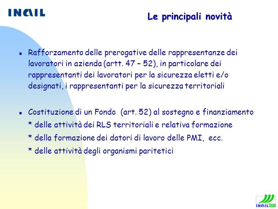 Le principali novità n Rafforzamento delle prerogative delle rappresentanze dei lavoratori in azienda (artt. 47 – 52), in particolare dei rappresentan