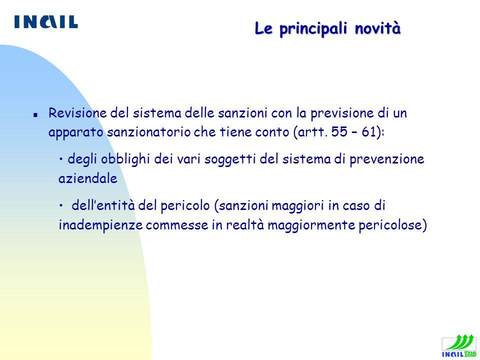 Le principali novità n Revisione del sistema delle sanzioni con la previsione di un apparato sanzionatorio che tiene conto (artt. 55 – 61): degli obbl