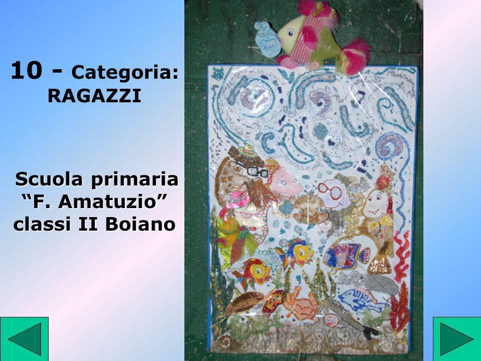 10 10 - Categoria: RAGAZZI Scuola primaria F. Amatuzio classi II Boiano