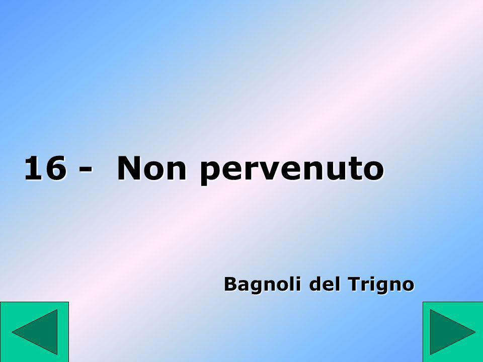 16 16 - Non pervenuto Bagnoli del Trigno