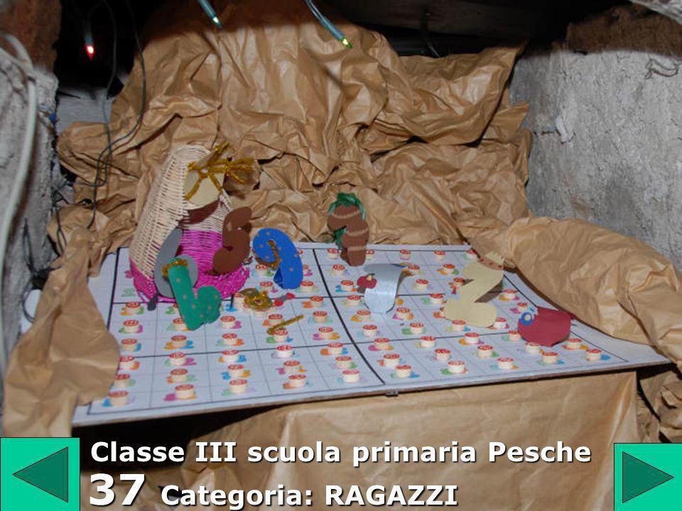 37 37 Categoria: RAGAZZI Classe III scuola primaria Pesche