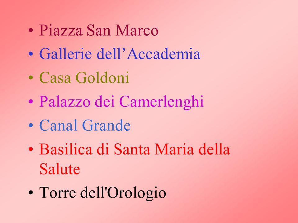 Piazza San Marco Gallerie dellAccademia Casa Goldoni Palazzo dei Camerlenghi Canal Grande Basilica di Santa Maria della Salute Torre dell'Orologio