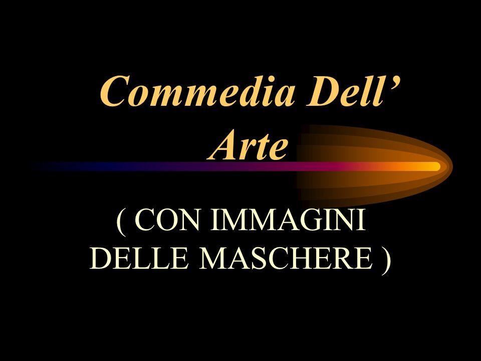 Commedia Dell Arte ( CON IMMAGINI DELLE MASCHERE )