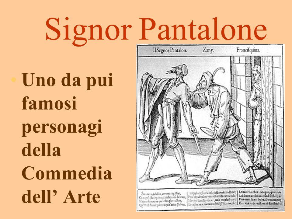 Signor Pantalone Uno da pui famosi personagi della Commedia dell Arte
