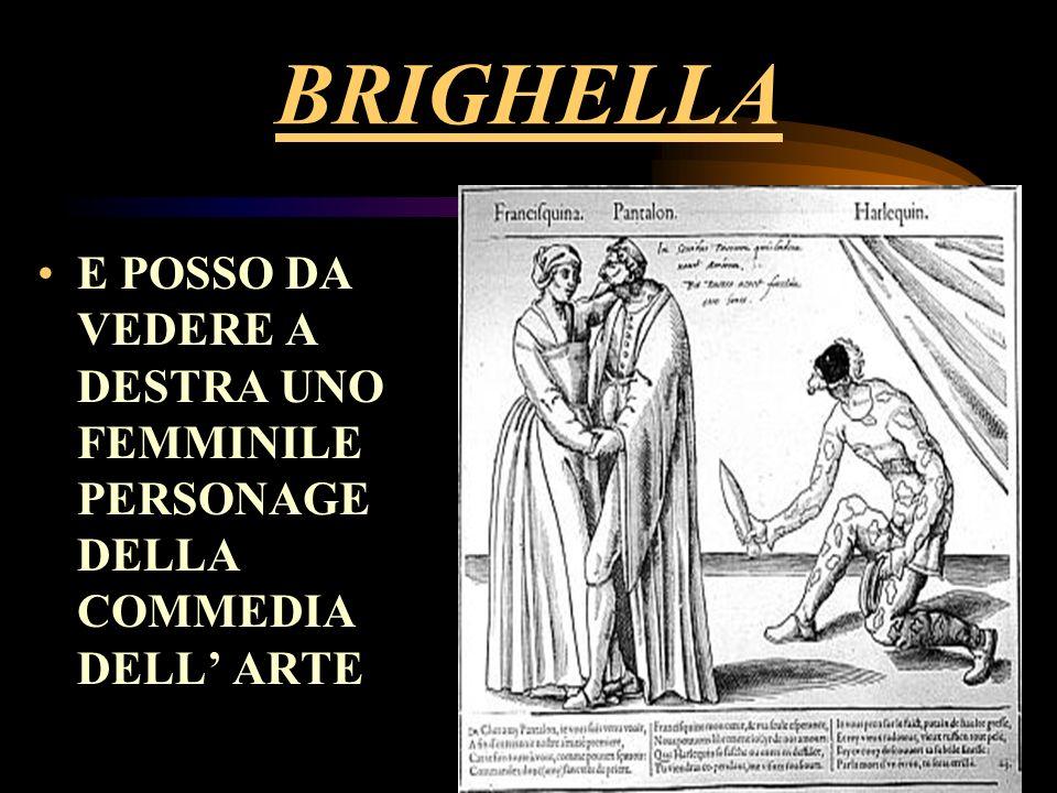 BRIGHELLA E POSSO DA VEDERE A DESTRA UNO FEMMINILE PERSONAGE DELLA COMMEDIA DELL ARTE
