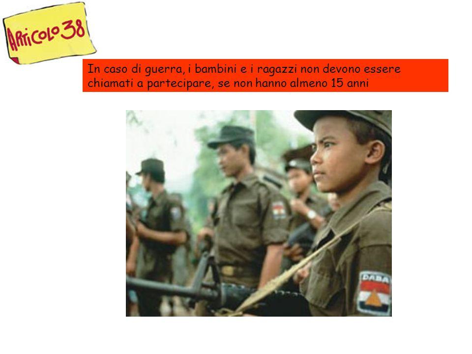 In caso di guerra, i bambini e i ragazzi non devono essere chiamati a partecipare, se non hanno almeno 15 anni