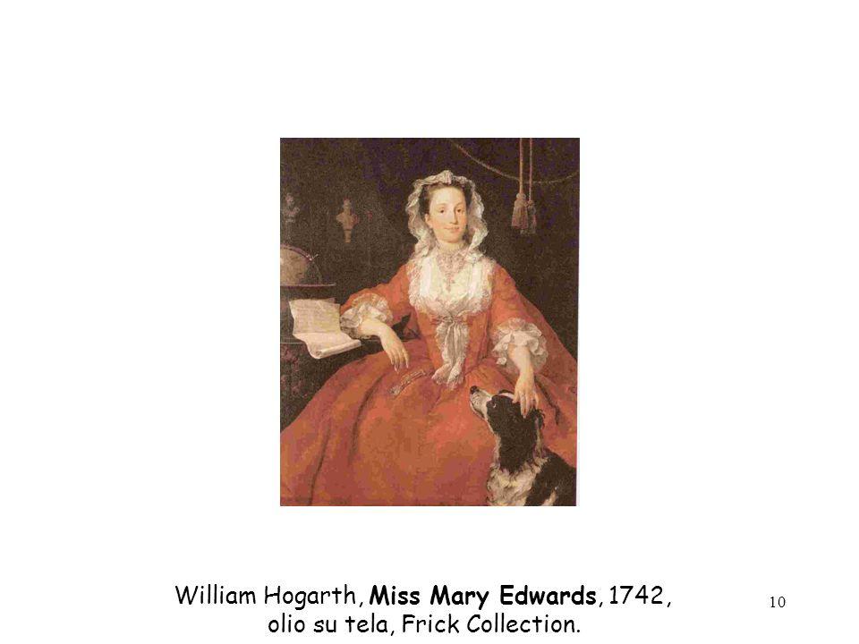 10 William Hogarth, Miss Mary Edwards, 1742, olio su tela, Frick Collection.