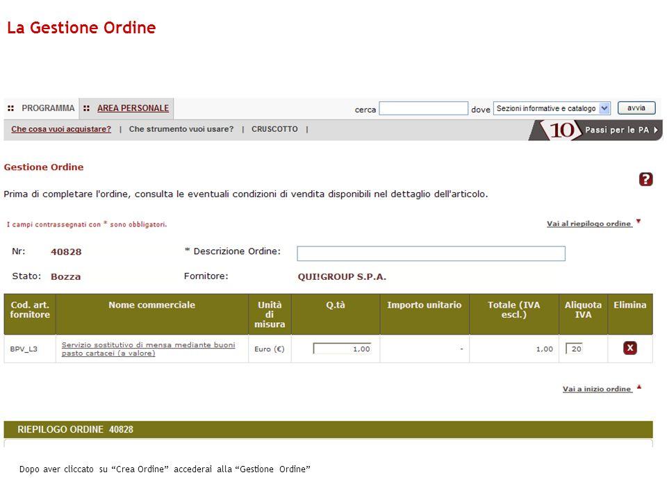 Dopo aver cliccato su Crea Ordine accederai alla Gestione Ordine La Gestione Ordine