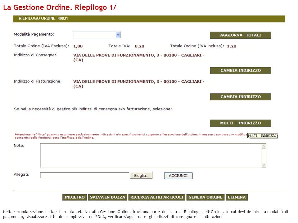 La Gestione Ordine. Riepilogo 1/ Nella seconda sezione della schermata relativa alla Gestione Ordine, trovi una parte dedicata al Riepilogo dellOrdine