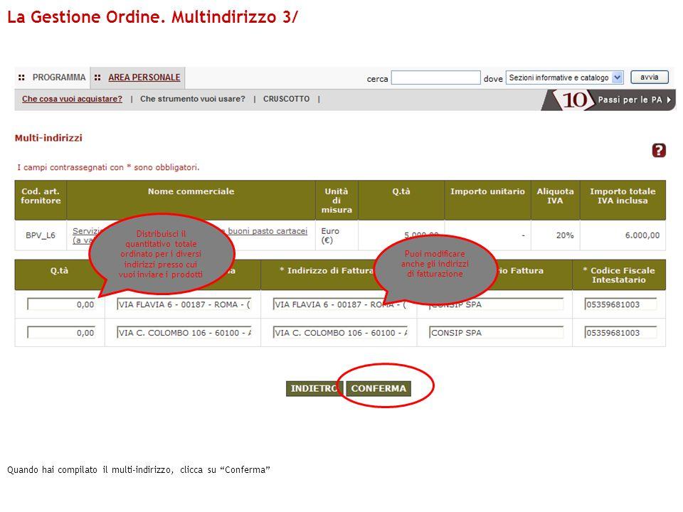 La Gestione Ordine. Multindirizzo 3/ Distribuisci il quantitativo totale ordinato per i diversi indirizzi presso cui vuoi inviare i prodotti Puoi modi